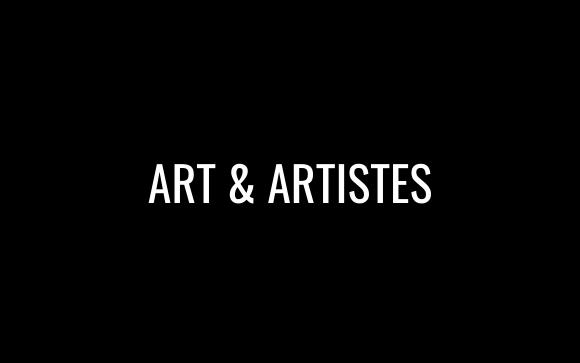 Art & Artistes