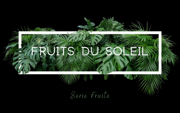 Serie / Fruit du soleil