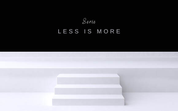 Serie / Less is More